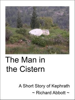 Cover image - The Man in the Cistern, a short story published by Matteh Publications $0.99