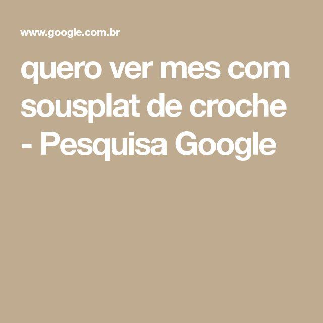 quero ver mes com sousplat de croche - Pesquisa Google