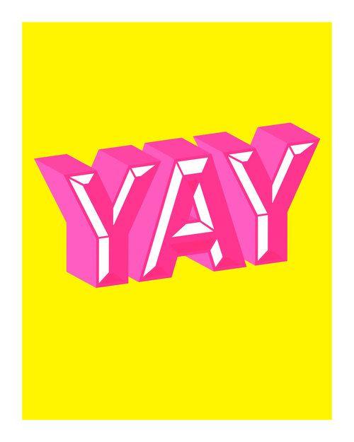 jusdou:    betype:  YAY, Original Art Print, Inspirational Poster, Neon Pink, Yellow, 11x14