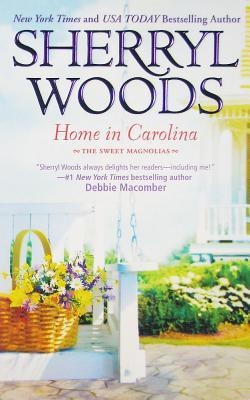 Home in Carolina (The Sweet Magnolias #5)  by Sherryl Woods