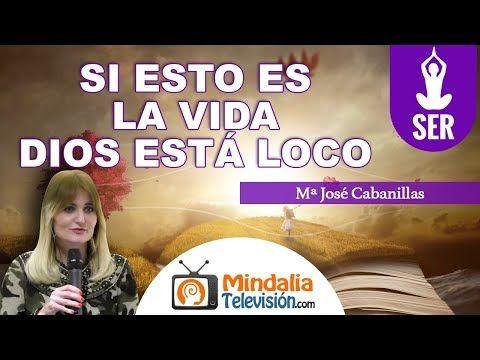 (656) Si esto es la vida Dios está loco; por Mª José Cabanillas - YouTube