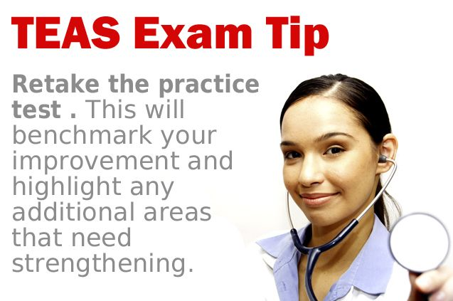 TEAS (Test of Essential Academic Skills) Exam Tip: Retake the TEAS practice test. This will benchmark your improvement and highlight any additional areas that need strengthening. #teas #nursingschool #nursingstudent http://www.mo-media.com/teas/ http://www.flashcardsecrets.com/teas/