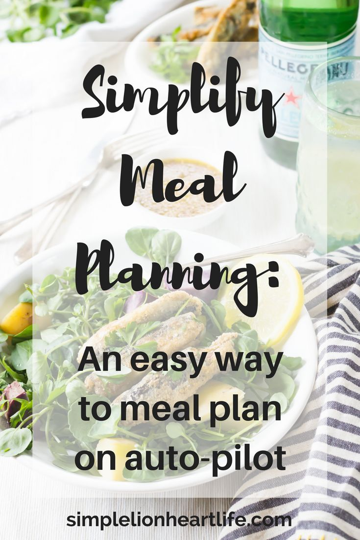 Simplify Meal Planning - an easy way to meal plan on auto-pilot. Simple living. Intentional living.