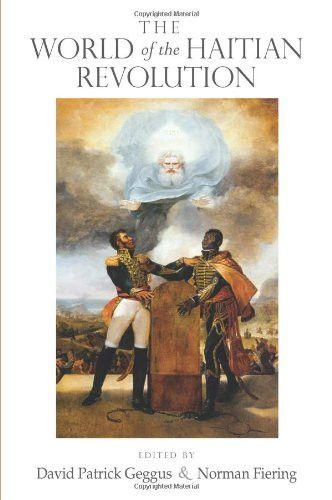 The World of the Haitian Revolution (Blacks in the Diaspora)