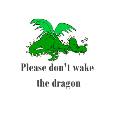 Please don't wake the dragon!
