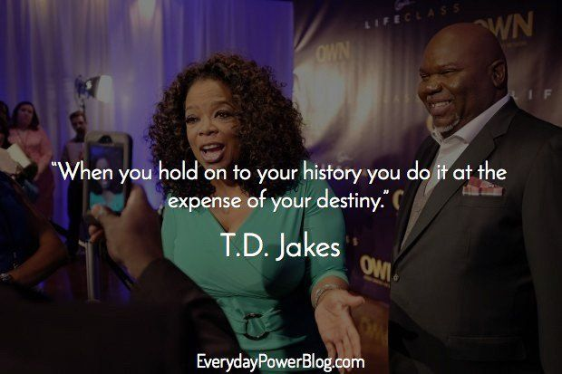 27 TD Jakes Quotes About Living Your Destiny