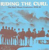 Riding the Curl: The Surf Music Explosion 1958-1961 [CD], 16607286