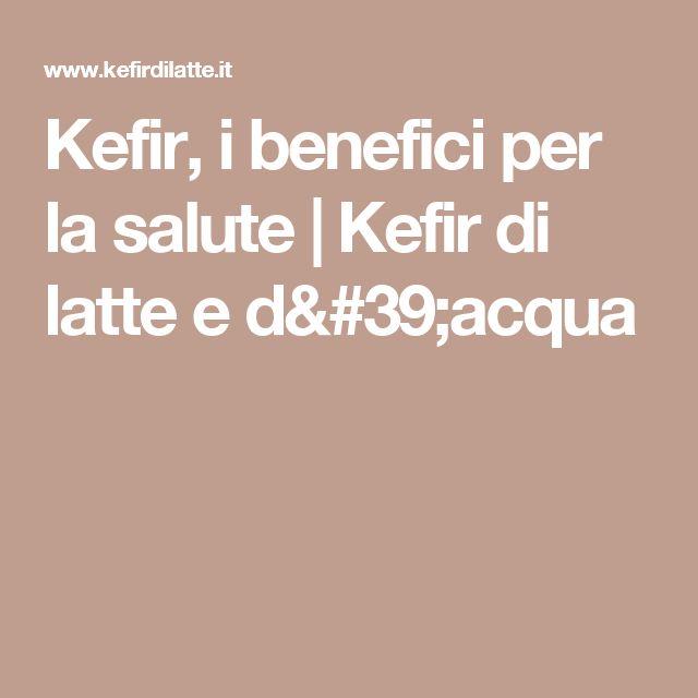 Kefir, i benefici per la salute | Kefir di latte e d'acqua