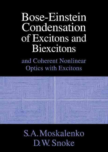 Bose-Einstein Condensation of Excitons and Biexcitons: And Coherent Nonlinear Optics With Excitons