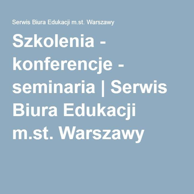 Szkolenia - konferencje - seminaria | Serwis Biura Edukacji m.st. Warszawy