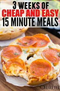 3 Weeks of Cheap and Easy 15 Minute Meals. Wow, This list was a life saver! Perfect for busy families with toddlers, moms that work late, college students that don;t know how to cook. Sometime, I just need realy cheap, really easy dinner ideas that don;t