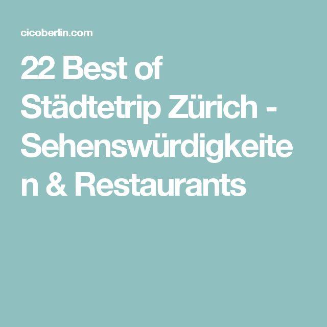22 Best of Städtetrip Zürich - Sehenswürdigkeiten & Restaurants