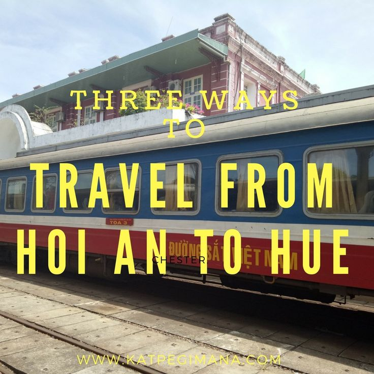 Three ways to travel from Hoi An to Hue (and vice versa) in Central Vietnam.