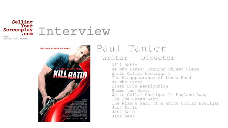 Ashley Scott Meyers talks with writer/director Paul Tanter about breaking in as a screenwriter and director, and his new contained action film, Kill Ratio. #scriptchat #screenwriting