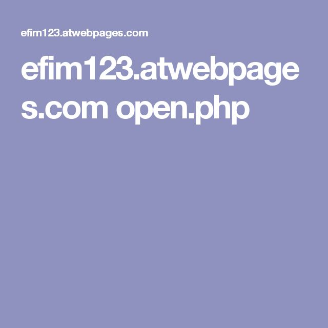 efim123.atwebpages.com open.php