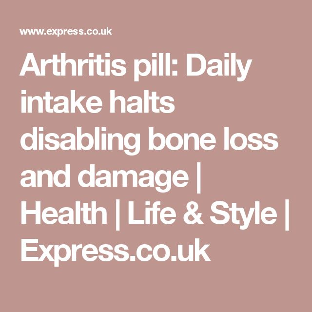 Arthritis pill: Daily intake halts disabling bone loss and damage  | Health | Life & Style | Express.co.uk