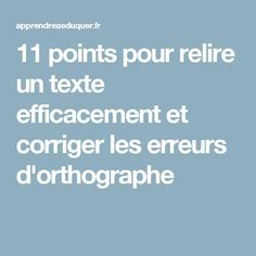 11 points pour relire un texte efficacement et corriger les erreurs d'orthographe