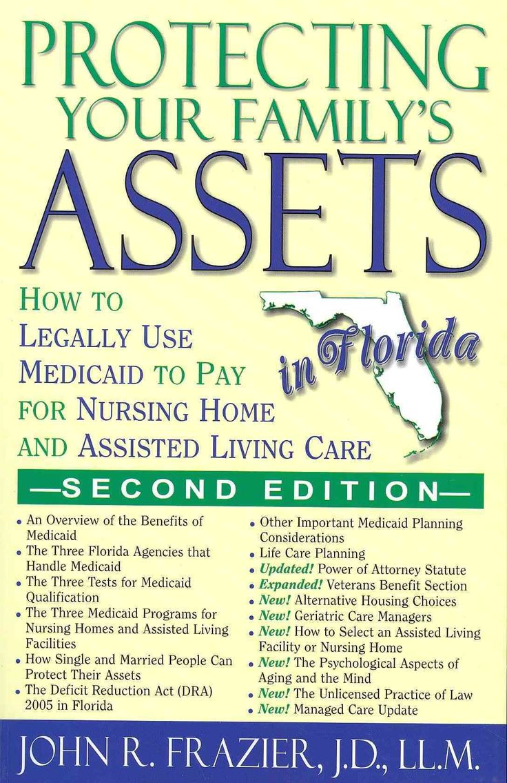 Protecting Your Family's Assets In Florida: How To Legally Use Medicaid To  Pay For Nursing
