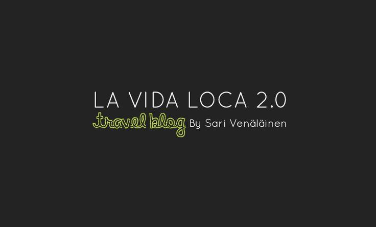 La Vida Loca 2.0 Travel blog / www.sarrrri.com