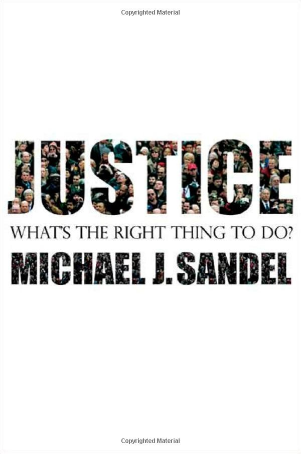 Amazon.com: Justice: What's the Right Thing to Do? (9780374532505): Michael J. Sandel: Books