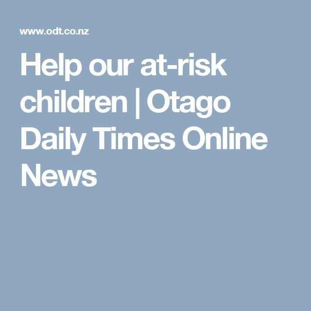 Help our at-risk children | Otago Daily Times Online News