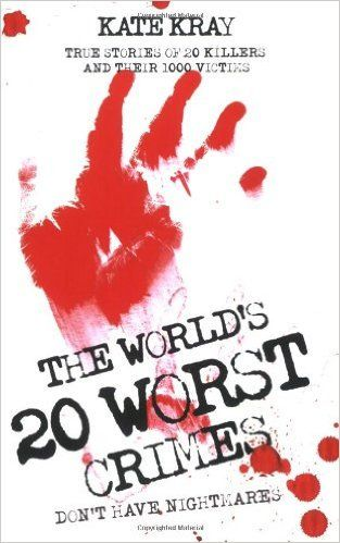 The World's Top Twenty Worst Crimes by Kate Kray. In Now @ Canterbury Tales Bookshop / Book exchange / Cafe, Pattaya..