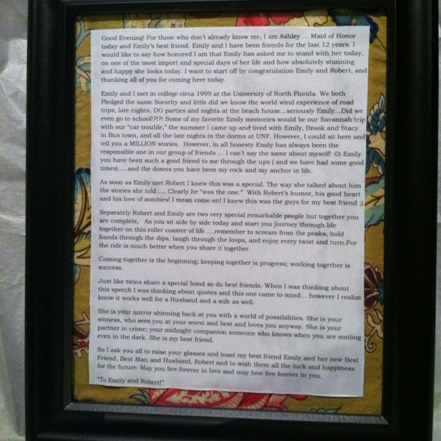 My gift as MOH to the bride :-) thought this was a good ideas to frame my speech for Emily