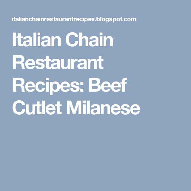 Italian Chain Restaurant Recipes: Beef Cutlet Milanese