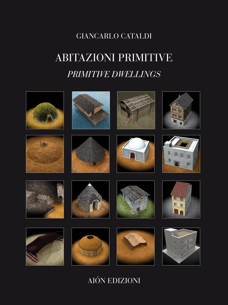 Giancarlo Cataldi ABITAZIONI PRIMITIVE l processo evolutivo dei tipi edilizi nel mondo. PRIMITIVE DWELLINGS The evolutionary process of building types in the world. Italian and English text. Size 24,5x32,5 cm - pages. 176 - ill. b/n and col. ISBN 978-88-98262-34-2
