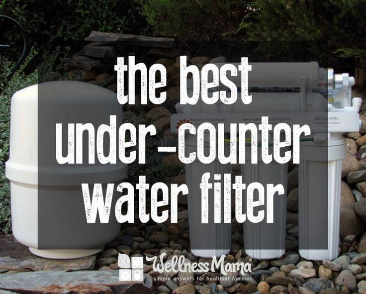 The Best Under-Counter Water Filter (Review) - I wanted to find a great under-counter water filter to remove chlorine, fluoride and other contaminants that wouldn't remove magnesium and other minerals.