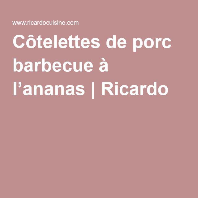 Côtelettes de porc barbecue à l'ananas | Ricardo