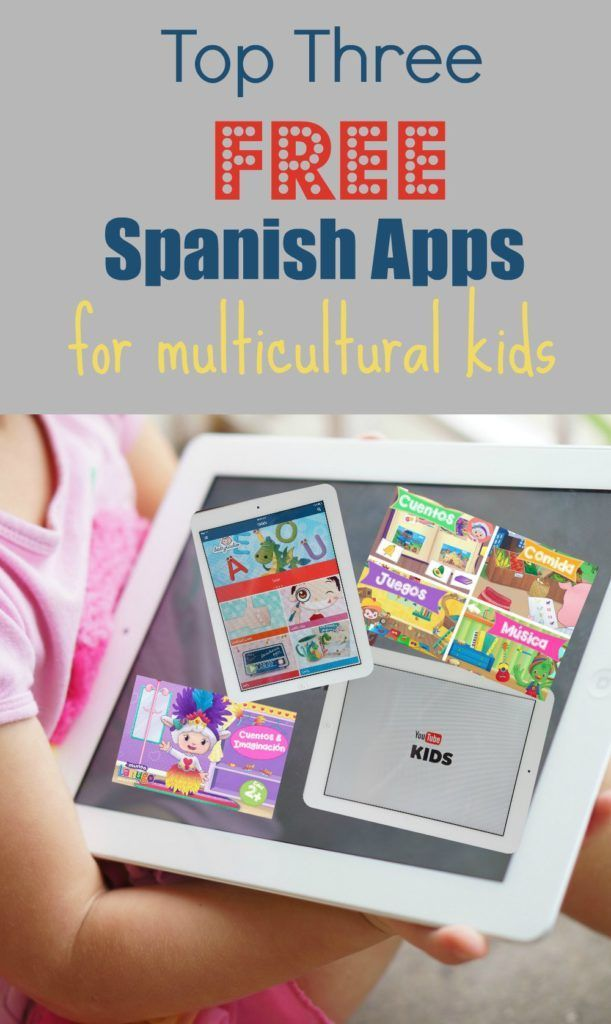 Top three free Spanish apps for multicultural kids