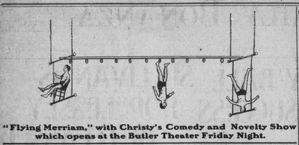 The Flying Merriam performing with Christy's Comedy and Novelty Show at the Butler Theater - Tonopah Daily Bonanza, May 1, 1908
