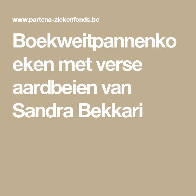 Boekweitpannenkoeken met verse aardbeien van Sandra Bekkari