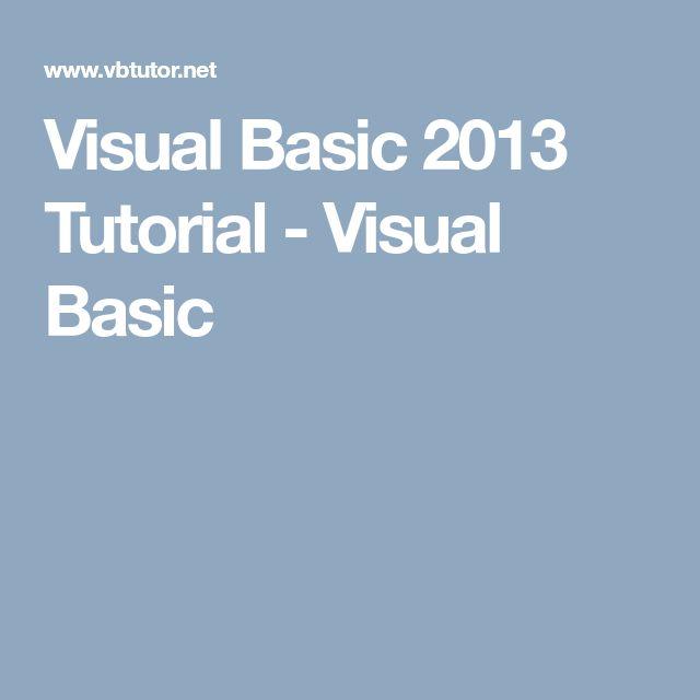 Visual Basic 2013 Tutorial - Visual Basic