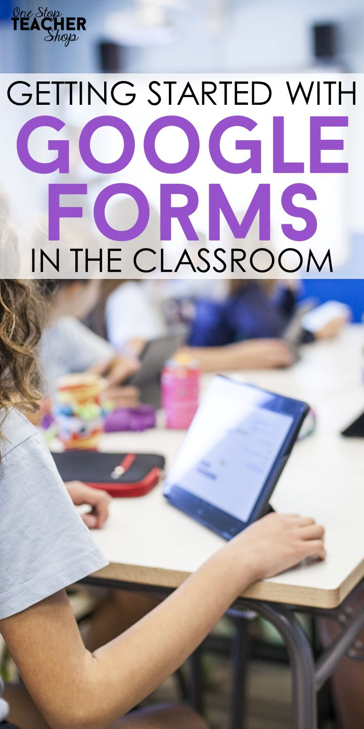 Using Google Forms in the Classroom: Getting Started – One Stop Teacher Shop | Teaching Ideas & Resources