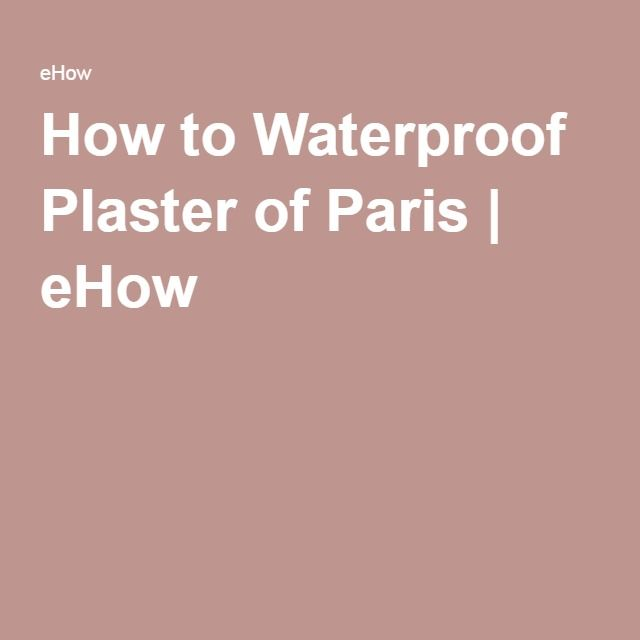 How to Waterproof Plaster of Paris | eHow Brush on dried plasterware several coatings of PU waterproof  H20 covercoats and allow to dry thoroughly followed by Urethane clear aerosol spray to gloss protect. For outdoor display not intended to hold water.