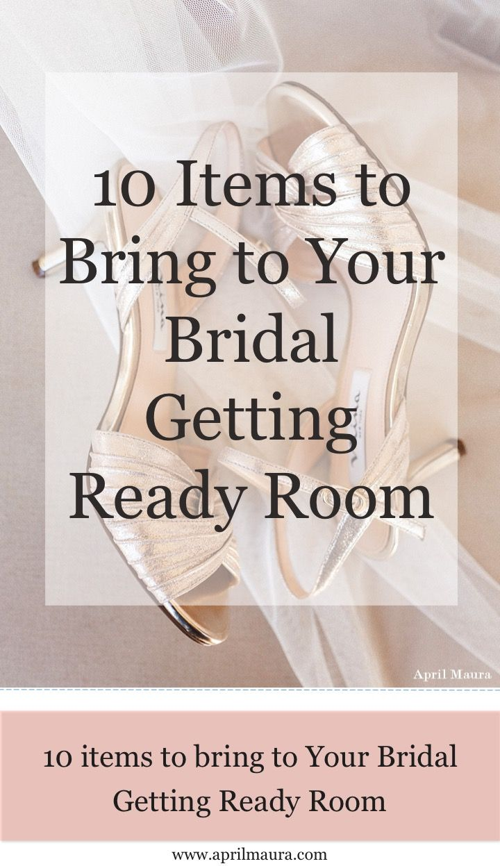 Best 25 wedding day tips ideas on pinterest wedding list 10 items to bring to your bridal getting ready room wedding tips april maura junglespirit Images