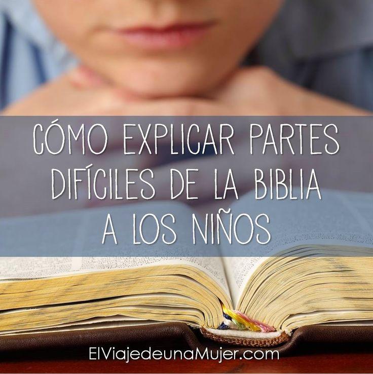 Cómo explicar partes difíciles de la Biblia a los niños El Viaje de una Mujer