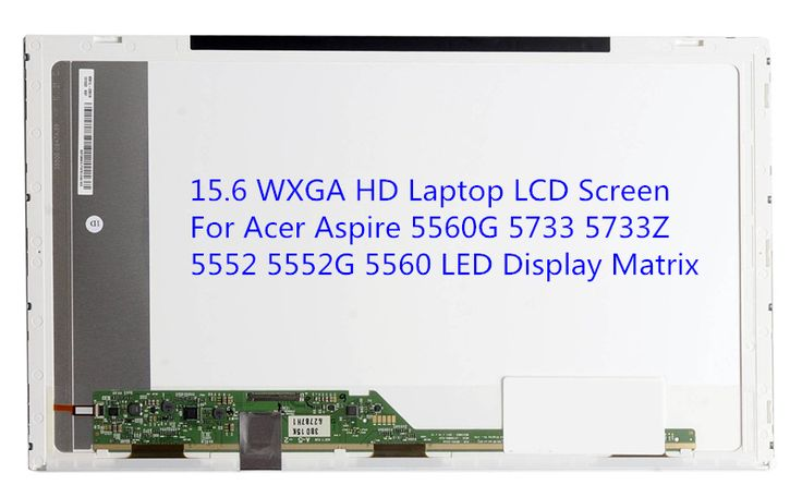 15.6 WXGA HD Laptop LCD Screen For Acer Aspire 5560G 5733 5733Z 5552 5552G 5560 LED Display Matrix |  Cheap Product is Available. Here we will provide the discount of finest and low cost which integrated super save shipping for 15.6 WXGA HD Laptop LCD Screen For Acer Aspire 5560G 5733 5733Z 5552 5552G 5560 LED Display Matrix or any product.  I hope you are very lucky To be Get 15.6 WXGA HD Laptop LCD Screen For Acer Aspire 5560G 5733 5733Z 5552 5552G 5560 LED Display Matrix in cheap. I…