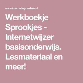 Werkboekje Sprookjes - Internetwijzer basisonderwijs. Lesmateriaal en meer!