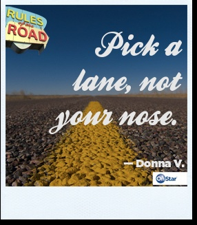Some good advice from Donna when driving and in life. #rule #road #drive #onstar