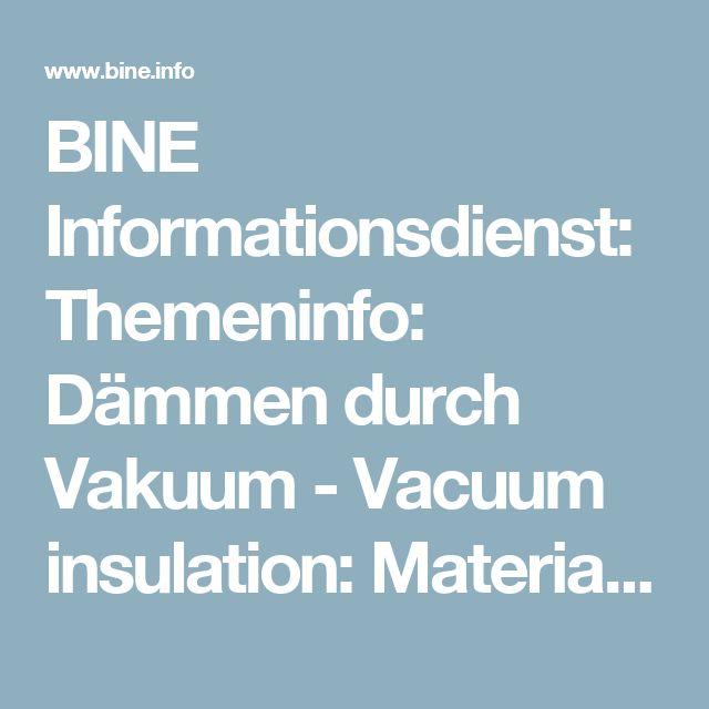 BINE Informationsdienst: Themeninfo: Dämmen durch Vakuum - Vacuum insulation: Material and manufacture