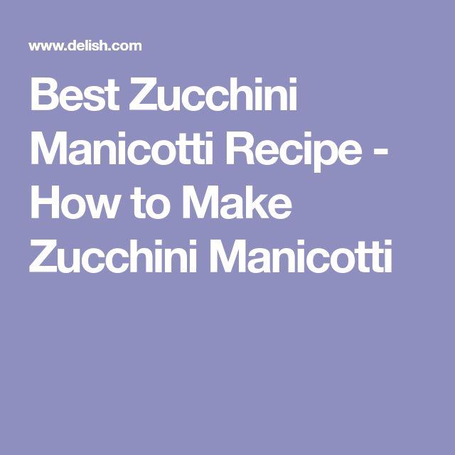 Best Zucchini Manicotti Recipe - How to Make Zucchini Manicotti