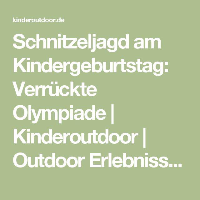 Schnitzeljagd am Kindergeburtstag: Verrückte Olympiade | Kinderoutdoor | Outdoor Erlebnisse mit der ganzen Familie