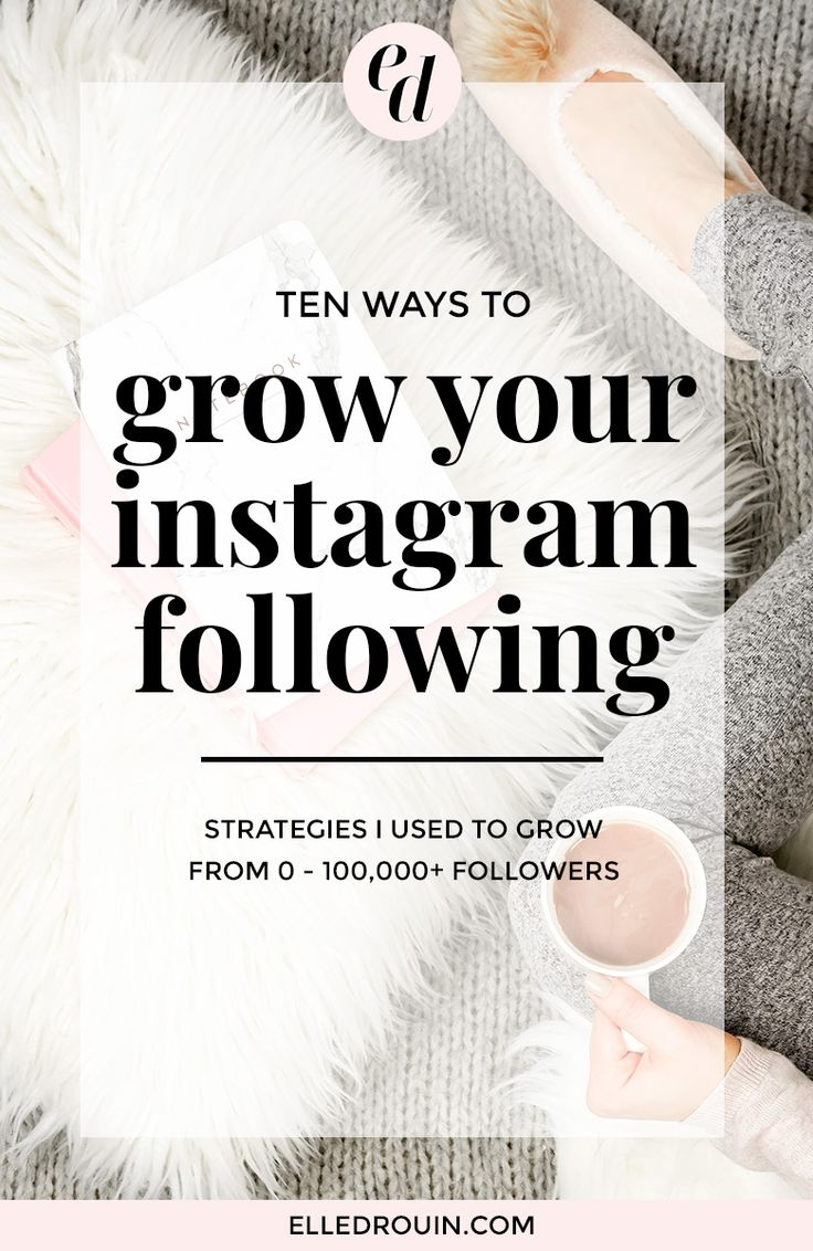 10 ways to grow your instagram following: these are the exact FREE and easy strategies I used to grow from 0 to over 100,000 followers this year! A must-read for small business owners who want to grow their instagram following. #instagramstrategy #socialmedia #socialmediastrategy #digitalmarketing
