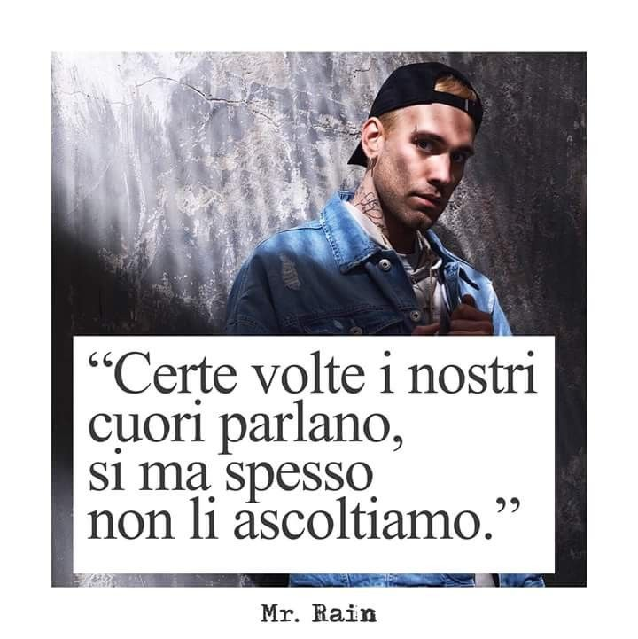 Frasi Belle Mr Rain.Tutto Quello Che Ho Mr Rain Citazioni Rap Citazioni Citazioni Sull Amore