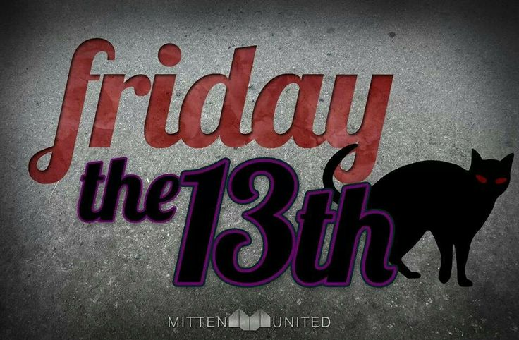 Friday the 13th. <3 Favorite Dayy.