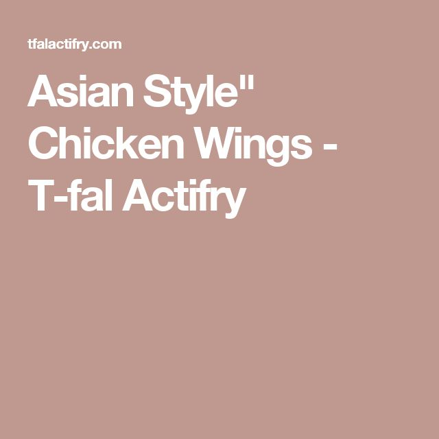 "Asian Style"" Chicken Wings - T-fal Actifry"
