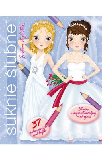 Okładka książki Suknie ślubne. Jestem stylistką!